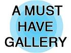A Must Have Gallery