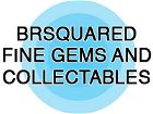 BrSquared Fine Gems and Collectables