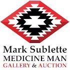 Mark Sublette Medicine Man Gallery & Auction